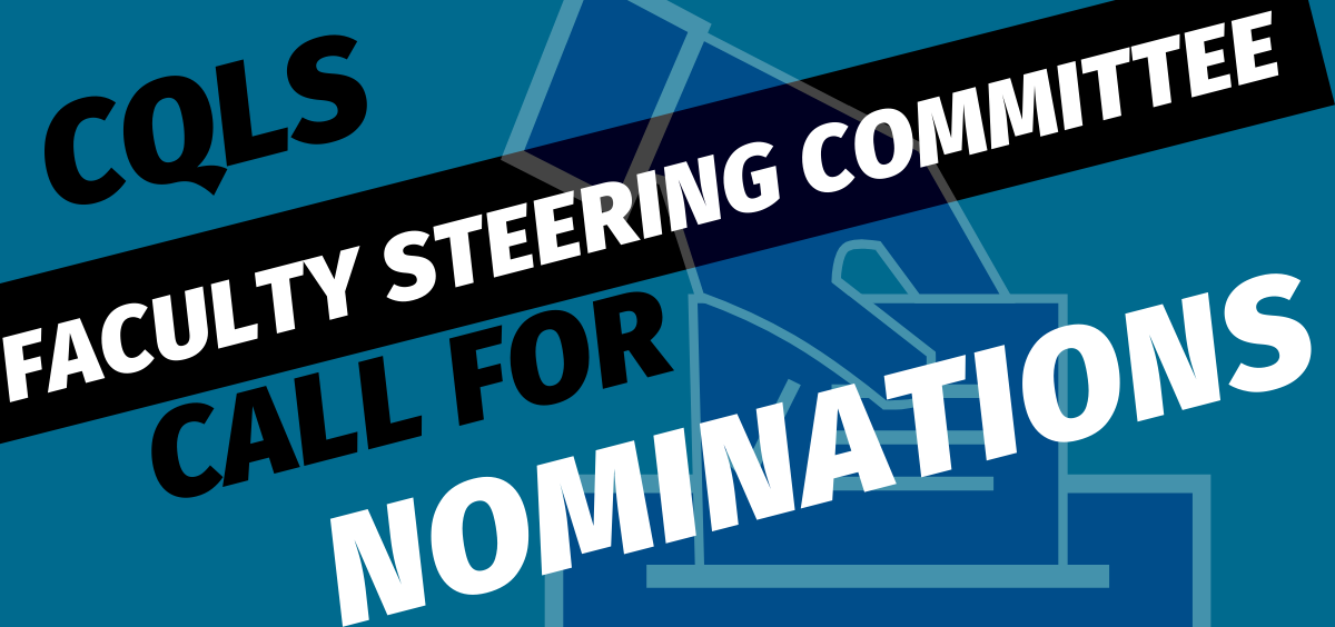 CQLS Faculty Steering Committee Call For Nominations