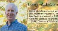 Image of Matthew Peterson. Text reads: Congratulations to our very own Matthew Peterson, who has been appointed a 2021 National Science Foundation (NSF) Trusted CI Fellow.